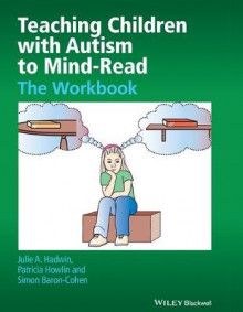 Teaching Children with Autism to Mind-Read av Patricia Howlin, Simon Baron-Cohen og Julie A. Hadwin (Heftet)