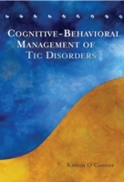 Cognitive Behavioural Treatment of TIC Disorders av Kieron O Connor (Heftet)