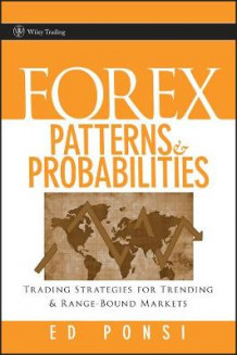 Forex Patterns and Probabilities av Ed Ponsi (Innbundet)