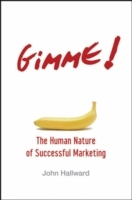 Gimme! The Human Nature of Successful Marketing av John Hallward (Innbundet)