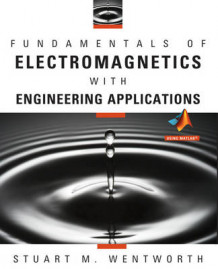 Fundamentals of Electromagnetics with Engineering Applications av Stuart M. Wentworth (Innbundet)