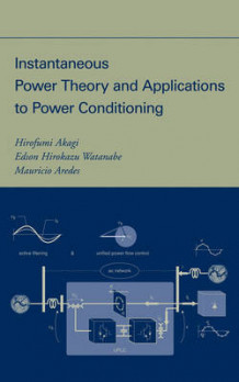 Instantaneous Power Theory and Applications to Power Conditioning av Hirofumi Akagi, Edson Hirokazu Watanabe og Mauricio Aredes (Innbundet)