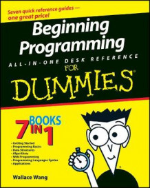 Beginning Programming All-in-one Desk Reference For Dummies av Wallace Wang (Heftet)