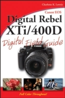 Canon EOS Digital Rebel XTi/400D Digital Field Guide av Charlotte K. Lowrie (Heftet)