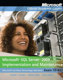 Exam 70-431 Microsoft SQL Server 2005 Implementation and Maintenance av Microsoft Official Academic Course (Heftet)