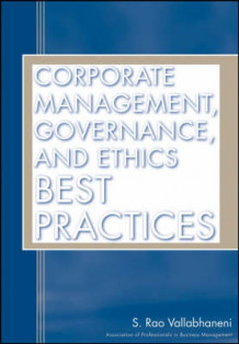 Corporate Management, Governance, and Ethics Best Practices av Rao Vallabhaneni (Innbundet)