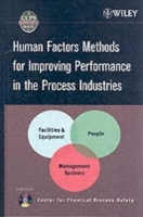 Human Factors Methods for Improving Performance in the Process Industries av Center for Chemical Process Safety (CCPS) (Blandet mediaprodukt)