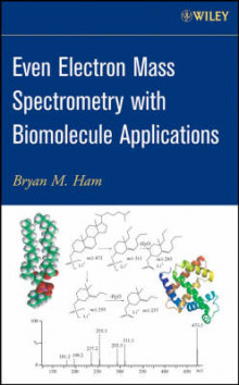 Even Electron Mass Spectrometry with Biomolecule Applications av Bryan M. Ham (Innbundet)