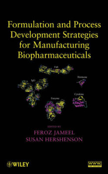 Formulation and Process Development Strategies for Manufacturing Biopharmaceuticals (Innbundet)