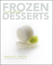 Frozen Desserts av Francisco J. Migoya og The Culinary Institute of America (CIA) (Innbundet)