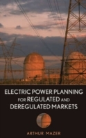 Electric Power Planning for Regulated and Deregulated Markets av Arthur Mazer (Innbundet)