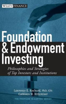 Foundation and Endowment Investing av Lawrence E. Kochard og Cathleen M. Rittereiser (Innbundet)