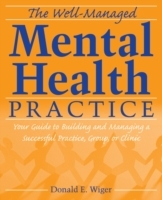 The Well-managed Mental Health Practice av Donald E. Wiger (Heftet)