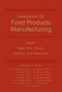 Handbook of Food Products Manufacturing: Health, Meat, Milk, Poultry, Seafood, and Vegetables v. 2 (Innbundet)