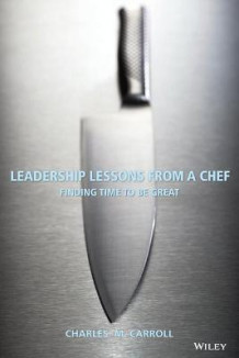 Leadership Lessons from a Chef av Charles Carroll (Heftet)
