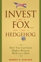 Invest Like a Fox... Not Like a Hedgehog av Robert C. Carlson (Innbundet)