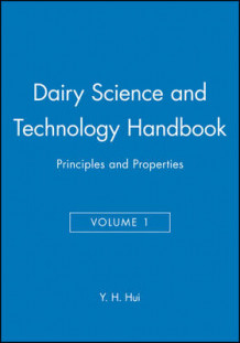 Dairy Science and Technology Handbook: Principles and Properties v. 1 (Innbundet)