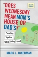 """Does Wednesday Mean Mom's House or Dad's?"" Parenting Together While Living Apart av Marc J. Ackerman (Heftet)"