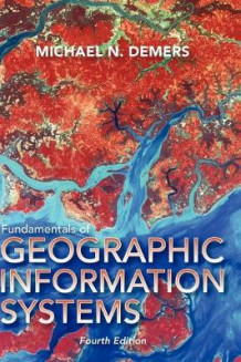 Fundamentals of Geographical Information Systems av Michael N. DeMers (Innbundet)