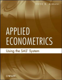 Applied Econometrics Using the Sas (R) System av Vivek Ajmani (Heftet)
