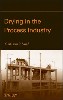 Drying in the Process Industry av C. M. van't Land (Innbundet)