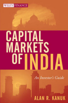 Capital Markets of India av Alan R. Kanuk (Innbundet)