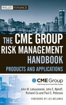 The CME Group Risk Management Handbook av CME Group, John W. Labuszewski, John E. Nyhoff, Richard Co, Paul E. Peterson og Leo Melamed (Innbundet)