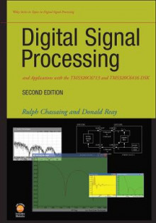 Digital Signal Processing and Applications with the TMS320C6713 and TMS320C6416 DSK av Rulph Chassaing og Donald Reay (Innbundet)