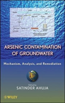 Arsenic Contamination of Groundwater av Satinder Ahuja (Innbundet)