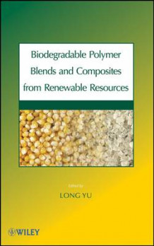 Biodegradable Polymer Blends and Composites from Renewable Resources av Long Yu (Innbundet)