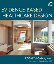 Evidence-based Healthcare Design av Rosalyn Cama (Innbundet)