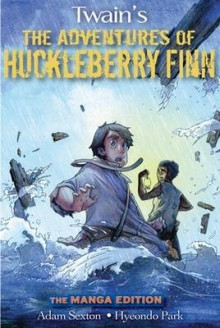 The Adventures of Huckleberry Finn av Mark Twain, Adam Sexton og Hyeondo Park (Heftet)