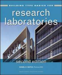 Building Type Basics for Research Laboratories av Daniel D. Watch, Stephen A. Kliment og Perkins & Will (Innbundet)