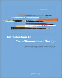 Introduction to Two-Dimensional Design av John Bowers (Heftet)