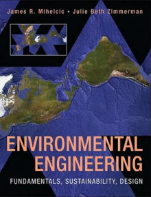 Environmental Engineering: Fundamentals, Sustainability, Design av James R. Mihelcic, Brian Barkdoll og David J. Hand (Innbundet)