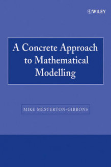 A Concrete Approach to Mathematical Modelling av Mike Mesterton-Gibbons (Heftet)