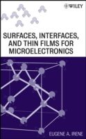 Surfaces, Interfaces, and Thin Films for Microelectronics av Eugene A. Irene (Innbundet)