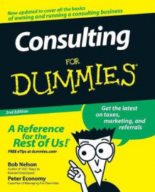 Consulting For Dummies av Bob Nelson og Peter Economy (Heftet)