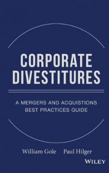 Corporate Divestitures av William J. Gole og Paul J. Hilger (Innbundet)