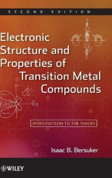 Electronic Structure and Properties of Transition Metal Compounds av Isaac B. Bersuker (Innbundet)