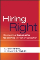 Hiring Right: Conducting Successful Searches in Higher Education av Sandra Hochel og Charmaine E.Wilson (Heftet)