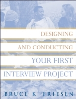 Designing and Conducting Your First Interview Project av Bruce K. Friesen (Heftet)