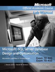 Exam 70-443 & 70-450 Microsoft SQL Server Database Design and Optimization Lab Manual av Microsoft Official Academic Course (Heftet)