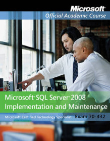 70-432 av Microsoft Official Academic Course (Heftet)