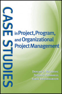 Case Studies in Project, Program, and Organizational Project Management av Dragan Z. Milosevic, Peerasit Patanakul og Sabin Srivannaboon (Heftet)