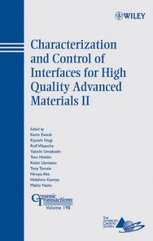 Characterization and Control of Interfaces for High Quality Advanced Materials: Proceedings of the Second International Conference on the Characterization and Control of Interfaces for High Quality Advanced Materials, and Joining Technology for New Metallic Glasses and Inorganic Materials, Kurashiki, Japan (2006) II av Kevin Ewsuk (Innbundet)