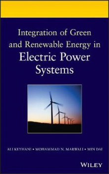 Integration of Green and Renewable Energy in Electric Power Systems av Ali Keyhani, M. Marwali og Min Dai (Innbundet)