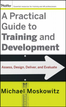 A Practical Guide to Training and Development av Michael Moskowitz (Innbundet)