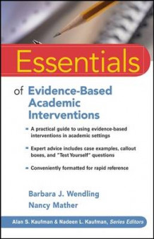 Essentials of Evidence-based Academic Interventions av Barbara J. Wendling og Nancy Mather (Heftet)