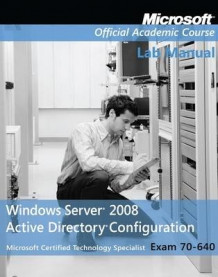 Exam 70-640 Windows Server 2008 Active Directory Configuration av Microsoft Official Academic Course (Heftet)